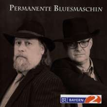 Permanente Bluesmaschin: Permanente Bluesmaschin, CD