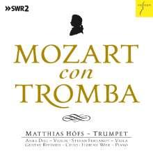 Wolfgang Amadeus Mozart (1756-1791): Kammermusik für Trompete - Mozart con Tromba, CD