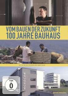 Vom Bauen der Zukunft - 100 Jahre Bauhaus, DVD
