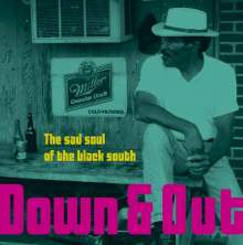 Down & Out - The Sad Soul Of The Black South, LP
