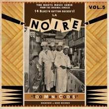 La Noire Vol. 5: Too Many Cooks, LP
