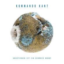 Kommando Kant: Aussterben ist ein schönes Hobby, LP