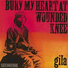 Gila: Bury My Heart At Wounded Knee, CD