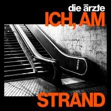 """Die Ärzte: ICH, AM STRAND (Limited Edition), Single 7"""""""
