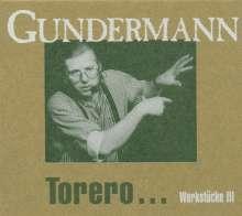 Gerhard Gundermann & Seilschaft: Torero: Werkstücke III, 2 CDs