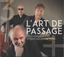L'Art De Passage: Trio und Streichquartett, CD
