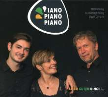 Stefan Kling, Eva Gerlach Kling & David Kling: Piano Piano Piano: Aller guten Dinge..., CD