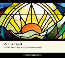 Johann Justus Kahle (1668-1740): Zions Trost - Kirchweihkantaten, CD