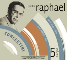 Günter Raphael (1903-1960): Günter Raphael Vol.5 - Concertini, CD