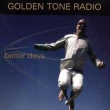 Golden Tone Radio: Better Days, CD