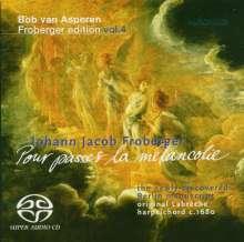 """Johann Jacob Froberger (1616-1667): Cembalowerke """"Pour passer la melancolie"""", Super Audio CD"""