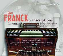 Cesar Franck (1822-1890): Orgeltranskriptionen, Super Audio CD