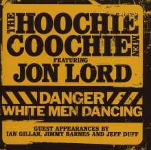Jon Lord & The Hoochie Coochie Men: Danger: White Men Dancing, CD