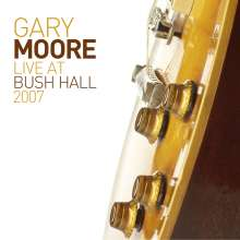 Gary Moore: Live At Bush Hall 2007 (180g) (Limited Edition), 2 LPs
