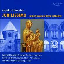 "Enjott Schneider (geb. 1950): Musik für Blechbläser & Orgel ""Jubilissimo"", CD"