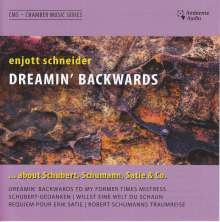 """Enjott Schneider (geb. 1950): Kammermusik """"Dreamin' Backwards..."""", CD"""