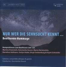 Nur wer die Sehnsucht kennt...Eine Beethoven-Hommage (Kompositionen zum Beethoven-Jahr), CD