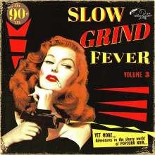Slow Grind Fever Volume 3, LP