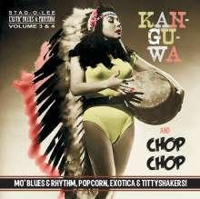 Kan-Gu-Wa / Chop Chop (Exotic Blues & Rhythm Vol.3 & 4), CD