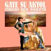 Gaye Su Akyol: Istikrali Hayal Hakikattir, CD