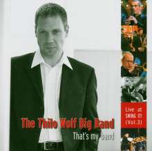 Thilo Wolf (geb. 1967): That's My Band: Live At Swing It!, CD