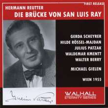 Hermann Reutter (1900-1985): Die Brücke von San Luis Ray, CD