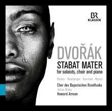 Antonin Dvorak (1841-1904): Stabat Mater op. 58 (für Soli, Chor & Klavier), CD