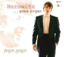 Jürgen Geiger - Horowitz goes Organ, CD