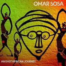 Omar Sosa (geb. 1965): An East African Journey, CD