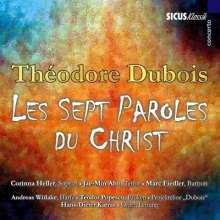 Theodore Dubois (1837-1924): Les Sept Paroles du Christ, CD