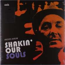 Anders Aarum: Shakin' Our Souls (180g) (Limited-Edition), LP