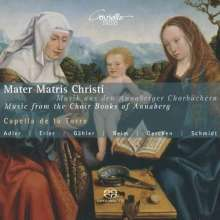 Mater Matris Christi - Musik aus den Annaberger Chorbüchern, Super Audio CD