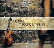 Frauke Hess - Komm, süsses Kreuz! / The German viol in fantastic dialogues, CD