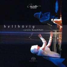 Carola Bauckholt (geb. 1959): Hellhörig, Super Audio CD