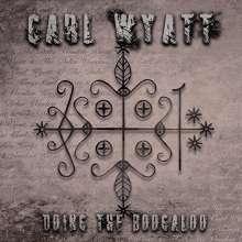 Carl Wyatt: Doing The Boogaloo, CD