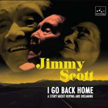Jimmy Scott (1925-2014): I Go Back Home (180g) (Limited-Deluxe-Hand-Numbered-Vinyl), 2 LPs