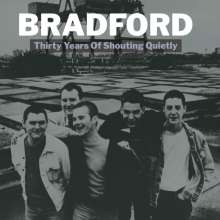 Bradford: Thirty Years Of Shouting Quietly, 2 CDs