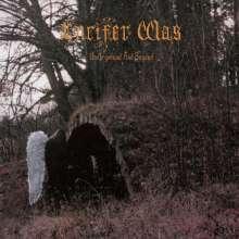 Lucifer Was: Underground And Beyond (remastered), LP