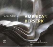 """John Adams (geb. 1947): Kammermusik """"American Berserk"""", Super Audio CD"""