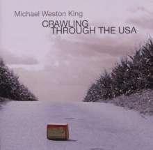 Michael Weston King: Crawling Through The USA, CD