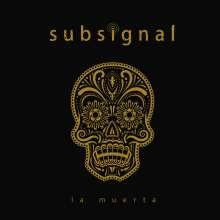 Subsignal: La Muerta (Limited-Edition), CD