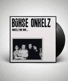 Böhse Onkelz: Onkelz wie wir, LP