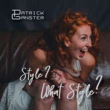 Patrick Ganster: Style? What Style?, CD