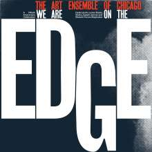 Art Ensemble Of Chicago: We Are On The Edge: A 50th Anniversary Celebration, 2 LPs