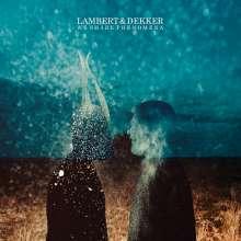 Lambert & Dekker: We Share Phenomena, 1 LP und 1 CD
