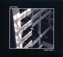 July Talk: Pray For It, CD
