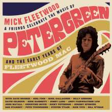 Mick Fleetwood & Friends: Celebrate The Music Of Peter Green And The Early Years Of Fleetwood Mac, 2 CDs