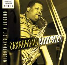 Cannonball Adderley (1928-1975): Milestones Of A Legend - 17 Original Albums, 10 CDs