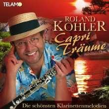 Roland Kohler: Capri Träume: Die schönsten Klarinettenmelodien, CD