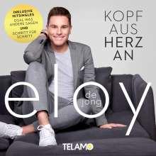 Eloy de Jong: Kopf aus - Herz an, CD